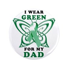"I Wear Green for my Dad 3.5"" Button"