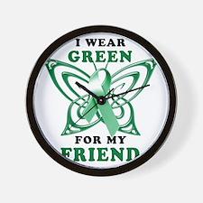 I Wear Green for my Friend Wall Clock