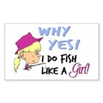 Why Yes! I do fish like a gir Sticker (Rectangular