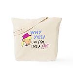 Why Yes! I do fish like a gir Tote Bag