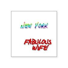 "Fabulous Wife NY for dark Square Sticker 3"" x 3"""