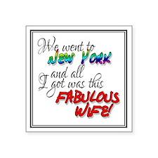 "Fabulous Wife NY Square Sticker 3"" x 3"""
