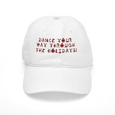 dance you way through the holidays inside gree Baseball Cap