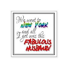 "Fabulous Husband NY Square Sticker 3"" x 3"""