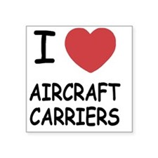 """AIRCRAFTCARRIERS Square Sticker 3"""" x 3"""""""