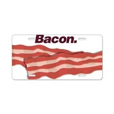 Bacon. Bacon. Bacon. Aluminum License Plate
