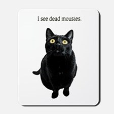 I See Dead Mousies Mousepad
