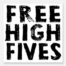 "HIGH FIVE BLK Square Car Magnet 3"" x 3"""