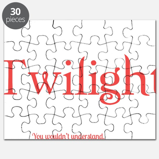 Its A Twilight Thing. You Wouldnt Understan Puzzle