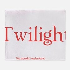 Its A Twilight Thing. You Wouldnt Un Throw Blanket