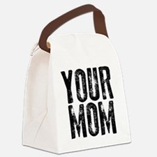 YOUR MOM Canvas Lunch Bag