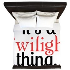 Its A Twilight Thing. You Wouldnt Under King Duvet
