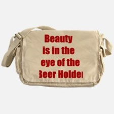 Beauty Is In The Eye Of The Beer Hol Messenger Bag
