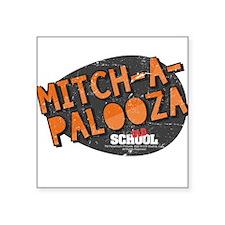 "Mitch-A-Palooza Square Sticker 3"" x 3"""