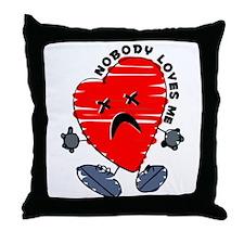 Nobody Loves Me Throw Pillow