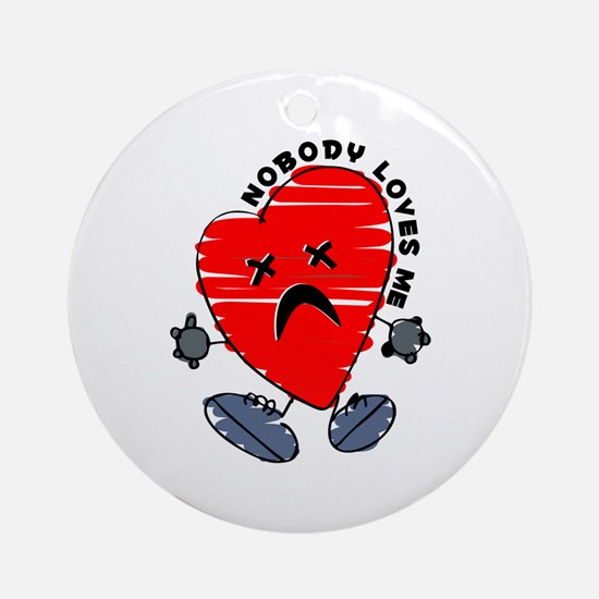 Nobody Loves Me Ornament (Round)