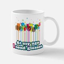 At my age i need glasses Mugs