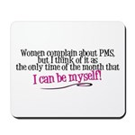 I can be myself Mousepad