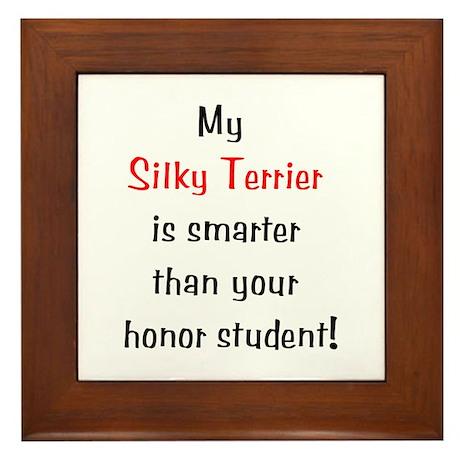 My Silky Terrier is smarter... Framed Tile