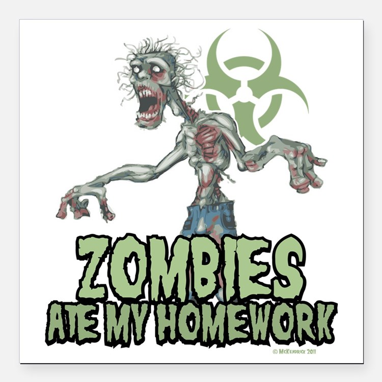 """Zombies-Ate-Homework Square Car Magnet 3"""" x 3"""""""