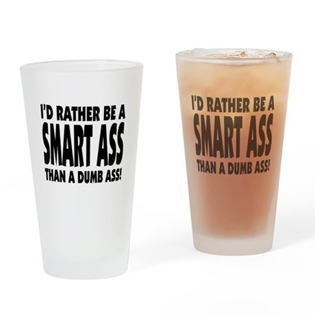 Smart Ass (white) Drinking Glass