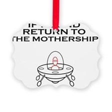 Return to mothership Ornament