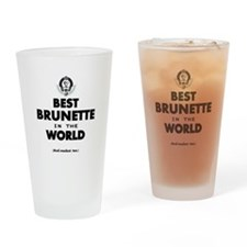 The Best in the World – Brunette Drinking Glass