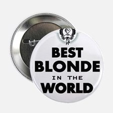 """The Best in the World – Blonde 2.25"""" Button"""