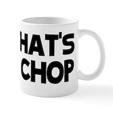 chop2 Small Mug