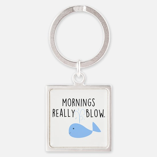 Mornings Blow Keychains
