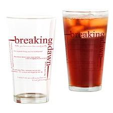 breaking dawn copywhite Drinking Glass