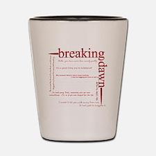 breaking dawn copywhite Shot Glass