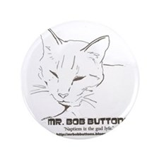 """Mr. Bob Buttons Quote 1 3.5"""" Button"""