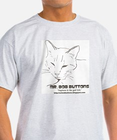 Mr. Bob Buttons Quote 1 T-Shirt