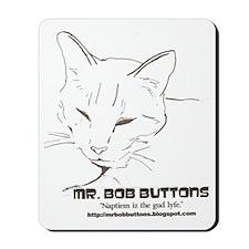 Mr. Bob Buttons Quote 1 Mousepad