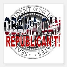 """obama CAN Rep cant 2 Square Car Magnet 3"""" x 3"""""""