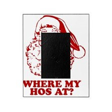 Where-My-Hos-At Picture Frame