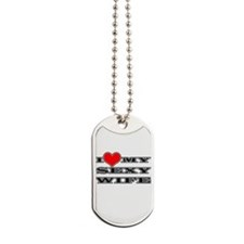 I Love My Sexy Wife Dog Tags