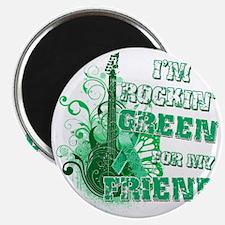Im Rockin Green for my Friend Magnet