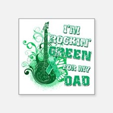"Im Rockin Green for my Dad Square Sticker 3"" x 3"""