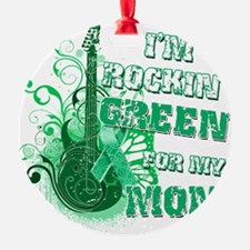 Im Rockin Green for my Mom Ornament
