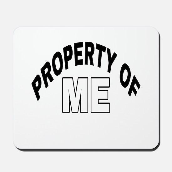 Property of me Mousepad