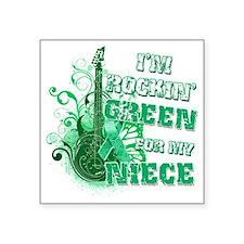 "Im Rockin Green for my Niec Square Sticker 3"" x 3"""