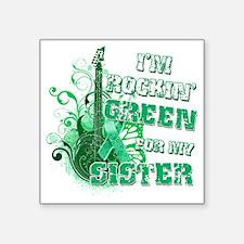 "Im Rockin Green for my Sist Square Sticker 3"" x 3"""