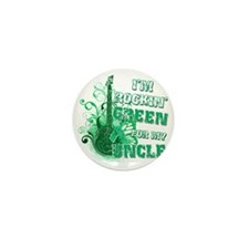 Im Rockin Green for my Uncle Mini Button