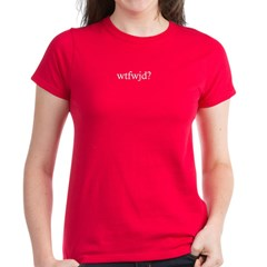 wtfwjd? chick shirt, blazing red edition