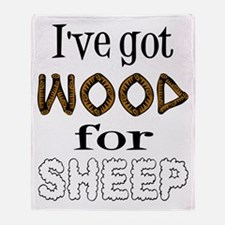 Wood for Sheep (text) Throw Blanket