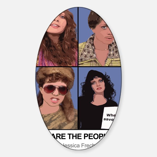 These Are The People of... Sticker (Oval)