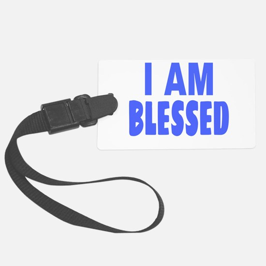 I Am Blessed Luggage Tag