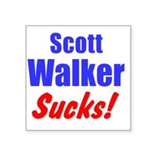 "Scott Walker Sucks Square Sticker 3"" x 3"""